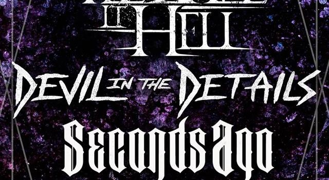 Radiation Productions presents   We Gave It Hell Devil In The Details  Seconds Ago  more TBA